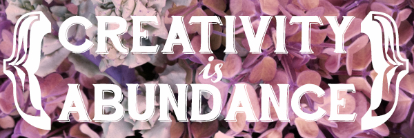 creativity is abundance